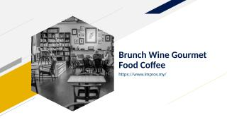 Brunch Wine Gourmet Food Coffee.ppt
