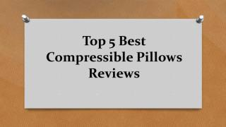 Top 5 Best Compressible Pillows Reviews.pdf