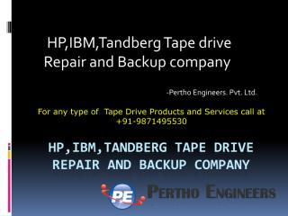 HP,IBM,Tandberg Tape drive Repair and Backup company.pdf