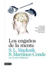 Los enganos de la mente - Stephen L. Macknik y Susana Martinez-Con.pdf