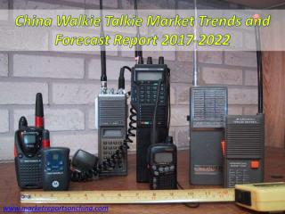 China Walkie Talkie Market Trends and Forecast Report 2017-2022.PDF